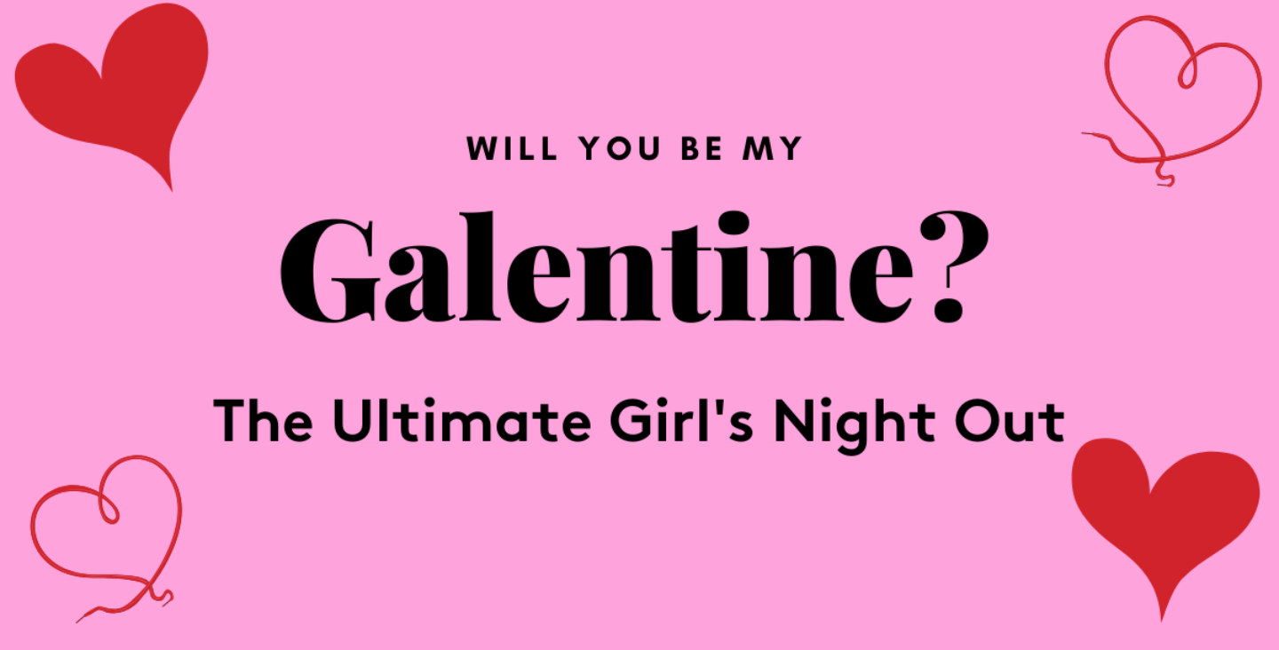 Article image for Galentine's Day – One for the Ladies!