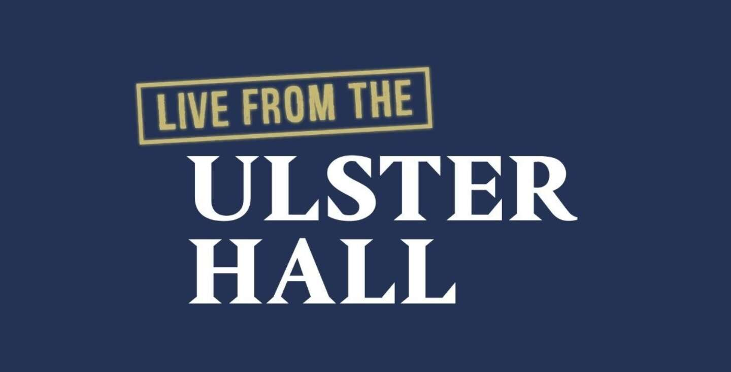 Article image for Live from the Ulster Hall