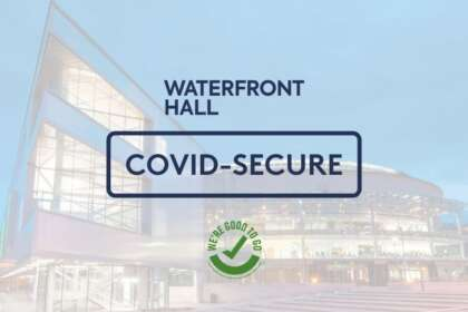 Cover image for Waterfront Hall COVID-Secure Venue